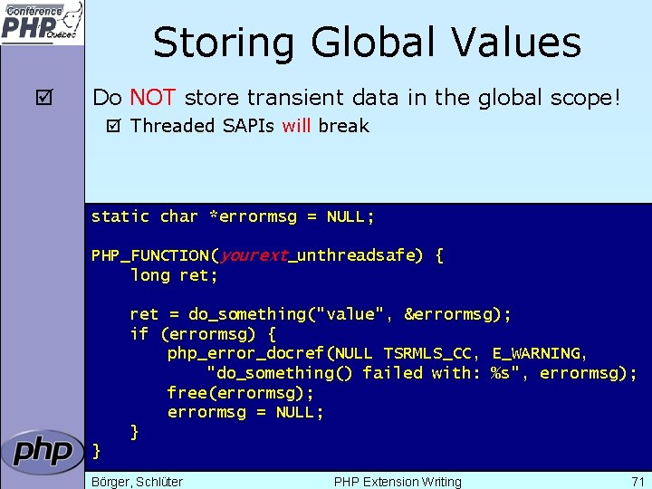 Storing Global Values þ Do NOT store transient data in the global scope! þ