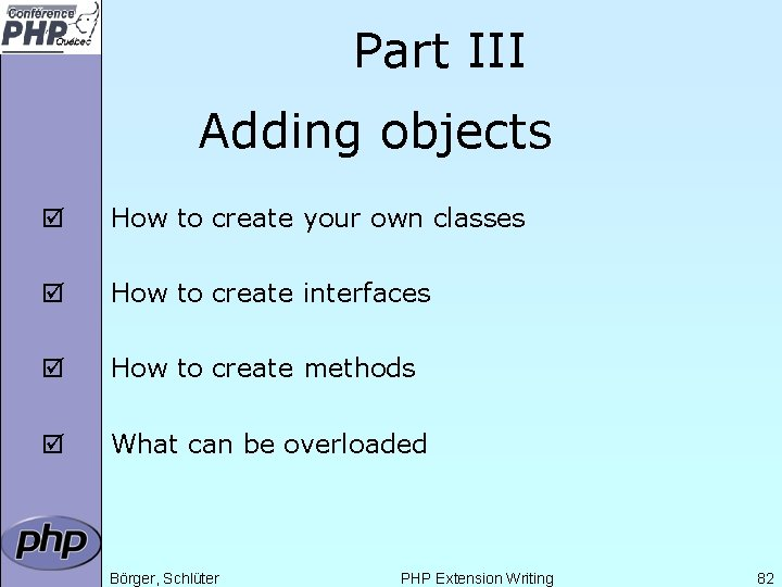 Part III Adding objects þ How to create your own classes þ How to