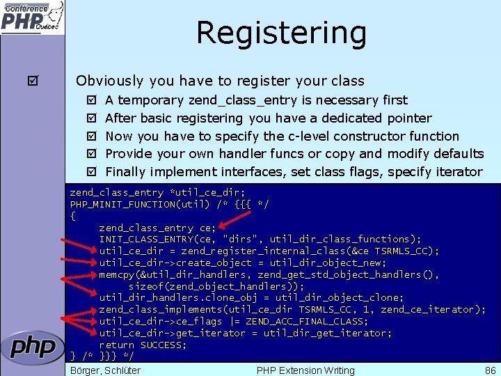Registering þ Obviously you have to register your class þ þ þ A temporary
