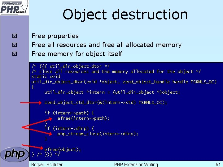 Object destruction þ þ þ Free properties Free all resources and free allocated memory