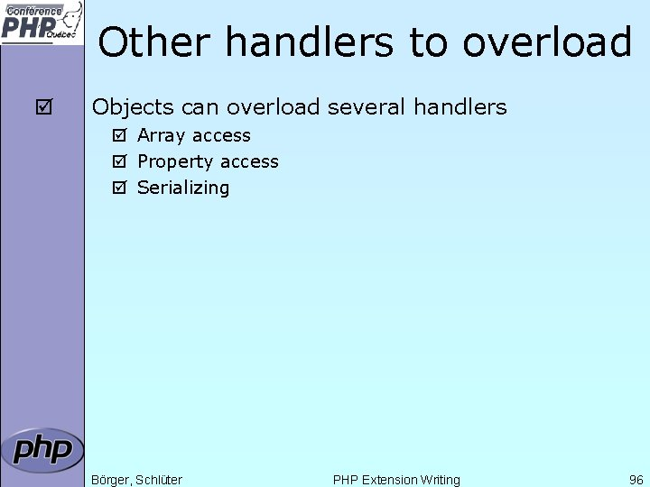 Other handlers to overload þ Objects can overload several handlers þ Array access þ