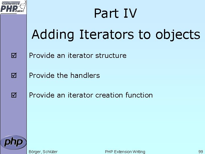 Part IV Adding Iterators to objects þ Provide an iterator structure þ Provide the
