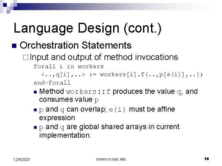 Language Design (cont. ) n Orchestration Statements ¨ Input and output of method invocations