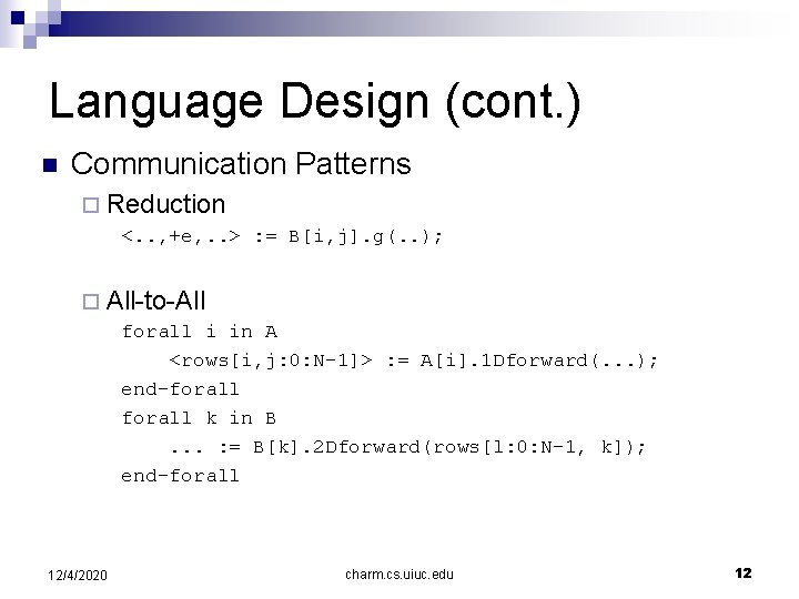 Language Design (cont. ) n Communication Patterns ¨ Reduction <. . , +e, .