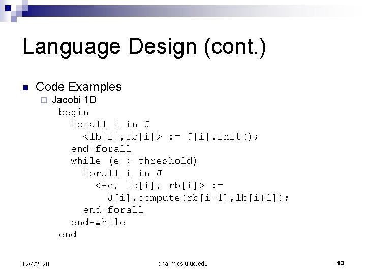Language Design (cont. ) n Code Examples ¨ 12/4/2020 Jacobi 1 D begin forall