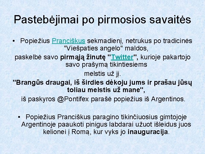 Pastebėjimai po pirmosios savaitės • Popiežius Pranciškus sekmadienį, netrukus po tradicinės