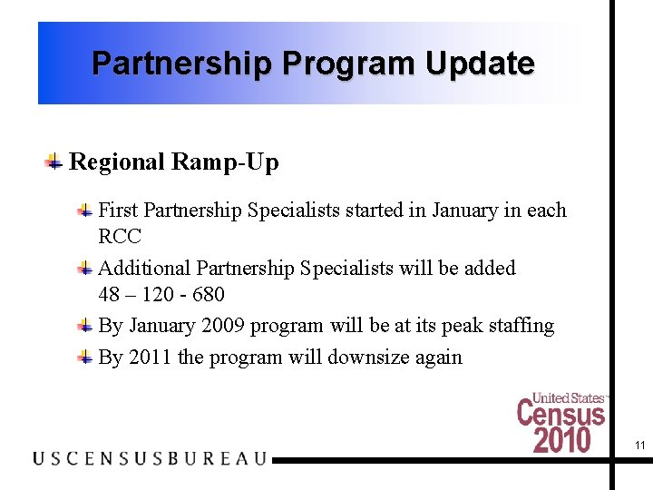 Partnership Program Update Regional Ramp-Up First Partnership Specialists started in January in each RCC