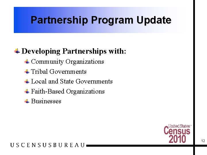 Partnership Program Update Developing Partnerships with: Community Organizations Tribal Governments Local and State Governments