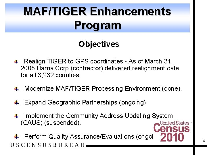 MAF/TIGER Enhancements Program Objectives Realign TIGER to GPS coordinates - As of March 31,
