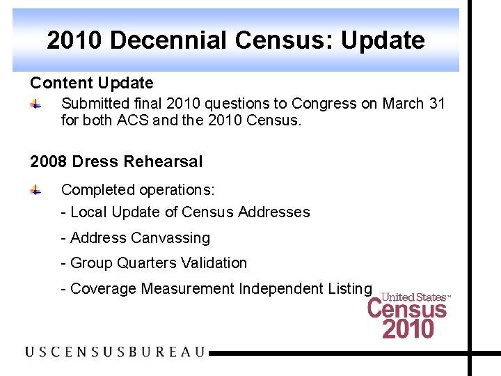 2010 Decennial Census: Census Program 2010 Decennial Update Content Update Submitted final 2010 questions