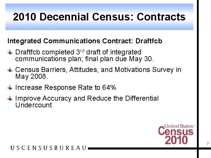 2010 Decennial Census: Contracts Integrated Communications Contract: Draftfcb completed 3 rd draft of integrated