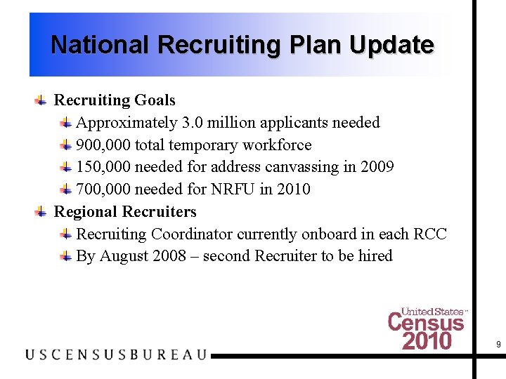 National Recruiting Plan Update Recruiting Goals Approximately 3. 0 million applicants needed 900, 000
