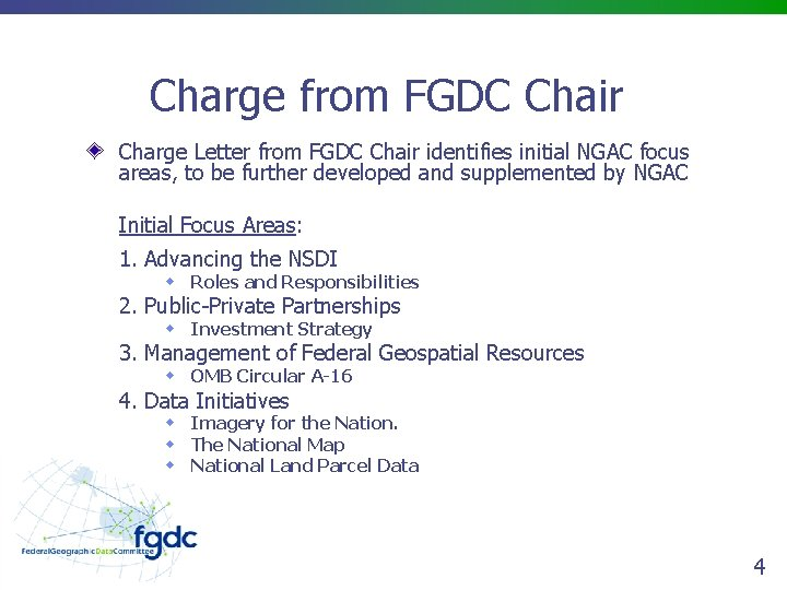 Charge from FGDC Chair Charge Letter from FGDC Chair identifies initial NGAC focus areas,