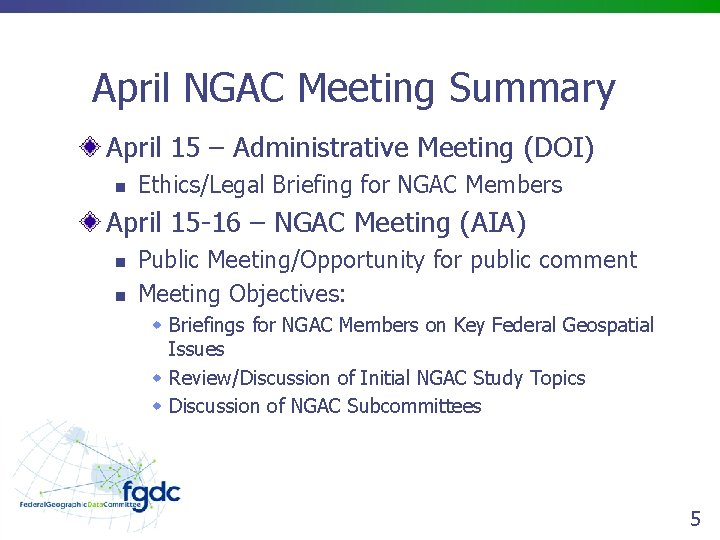 April NGAC Meeting Summary April 15 – Administrative Meeting (DOI) n Ethics/Legal Briefing for