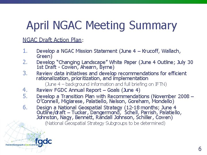 April NGAC Meeting Summary NGAC Draft Action Plan: 1. 2. 3. 4. 5. 6.