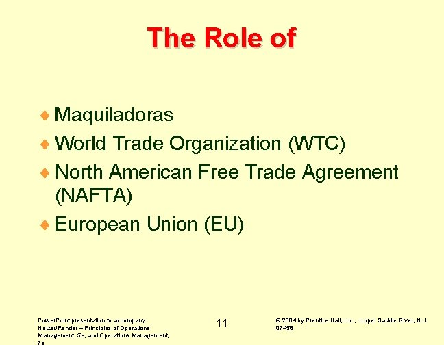 The Role of ¨ Maquiladoras ¨ World Trade Organization (WTC) ¨ North American Free