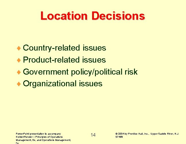 Location Decisions ¨ Country-related issues ¨ Product-related issues ¨ Government policy/political risk ¨ Organizational