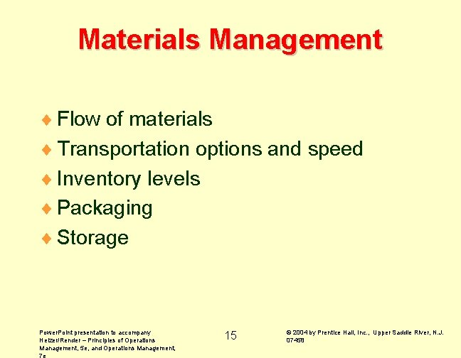 Materials Management ¨ Flow of materials ¨ Transportation options and speed ¨ Inventory levels