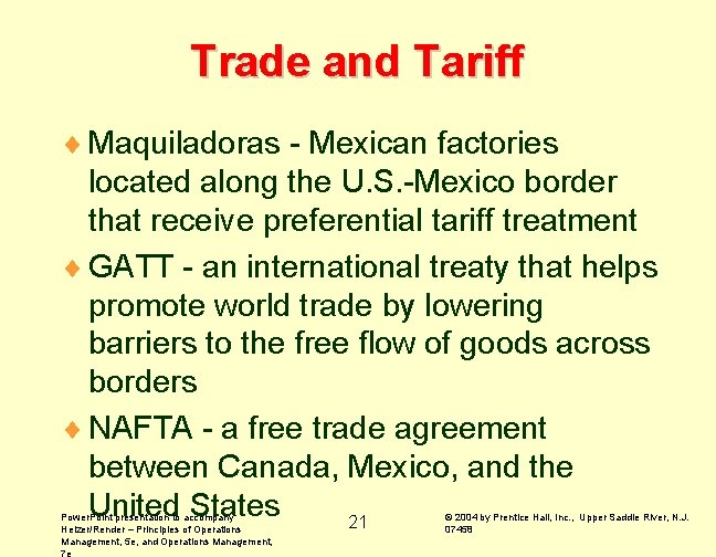 Trade and Tariff ¨ Maquiladoras - Mexican factories located along the U. S. -Mexico