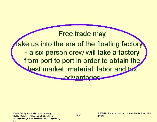 Free trade may take us into the era of the floating factory - a