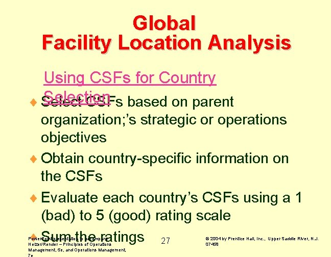 Global Facility Location Analysis Using CSFs for Country Selection ¨ Select CSFs based on