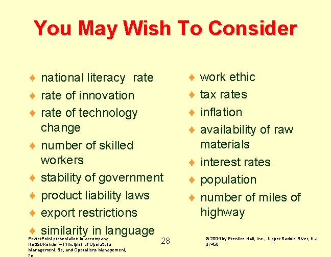 You May Wish To Consider ¨ national literacy rate ¨ rate of innovation ¨