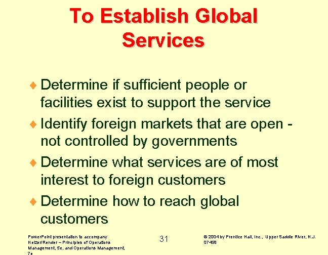 To Establish Global Services ¨ Determine if sufficient people or facilities exist to support