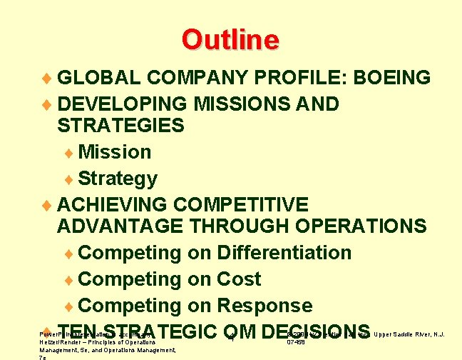 Outline ¨ GLOBAL COMPANY PROFILE: BOEING ¨ DEVELOPING MISSIONS AND STRATEGIES ¨ Mission ¨