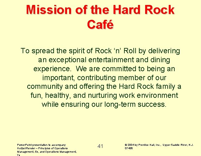 Mission of the Hard Rock Café To spread the spirit of Rock 'n' Roll