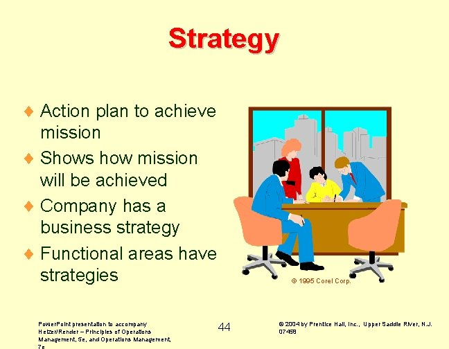 Strategy ¨ Action plan to achieve mission ¨ Shows how mission will be achieved
