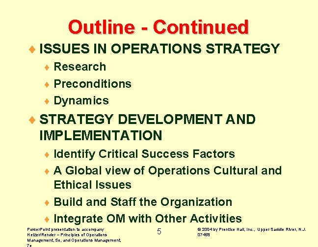 Outline - Continued ¨ ISSUES IN OPERATIONS STRATEGY ¨ Research ¨ Preconditions ¨ Dynamics