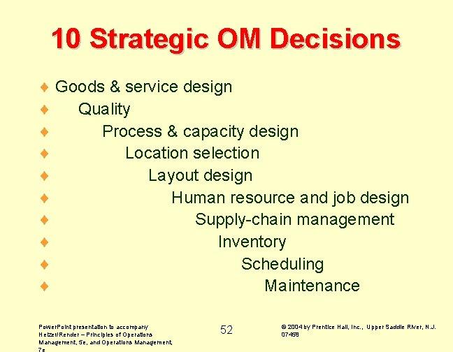 10 Strategic OM Decisions ¨ Goods & service design ¨ Quality ¨ Process &
