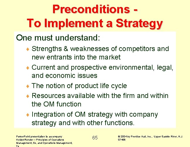 Preconditions To Implement a Strategy One must understand: ¨ Strengths & weaknesses of competitors