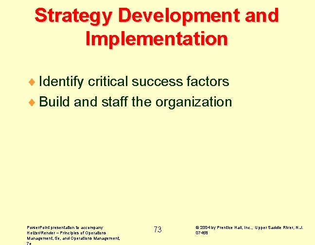 Strategy Development and Implementation ¨ Identify critical success factors ¨ Build and staff the