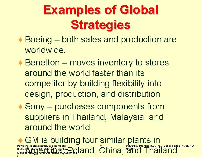 Examples of Global Strategies ¨ Boeing – both sales and production are worldwide. ¨