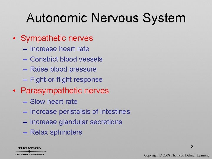 Autonomic Nervous System • Sympathetic nerves – – Increase heart rate Constrict blood vessels