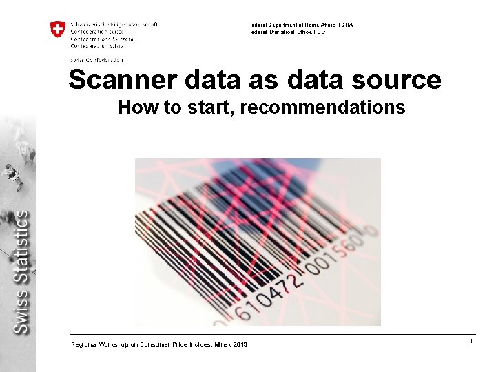 Federal Department of Home Affairs FDHA Federal Statistical Office FSO Scanner data as data