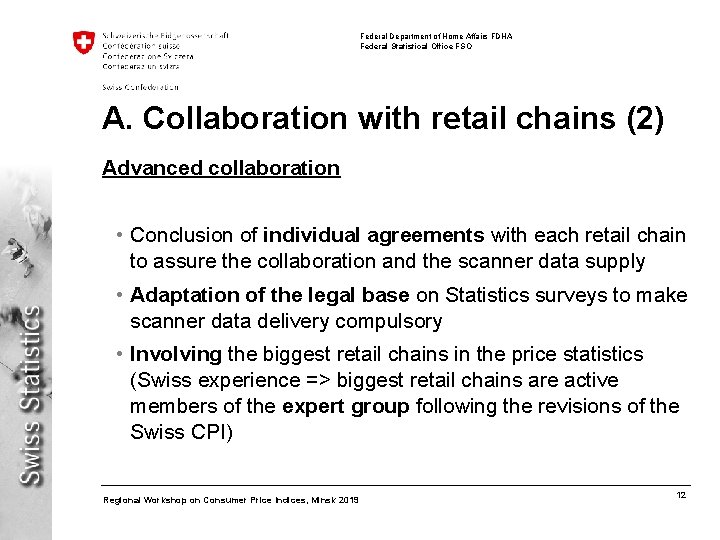 Federal Department of Home Affairs FDHA Federal Statistical Office FSO A. Collaboration with retail