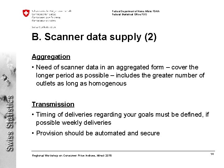 Federal Department of Home Affairs FDHA Federal Statistical Office FSO B. Scanner data supply