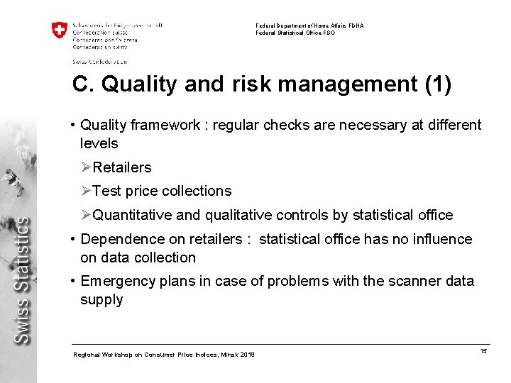 Federal Department of Home Affairs FDHA Federal Statistical Office FSO C. Quality and risk
