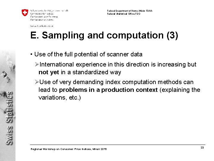 Federal Department of Home Affairs FDHA Federal Statistical Office FSO E. Sampling and computation