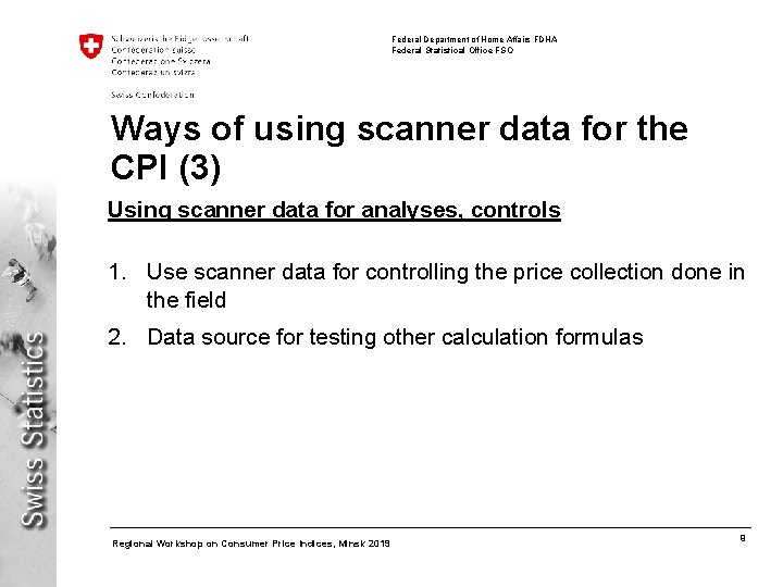 Federal Department of Home Affairs FDHA Federal Statistical Office FSO Ways of using scanner