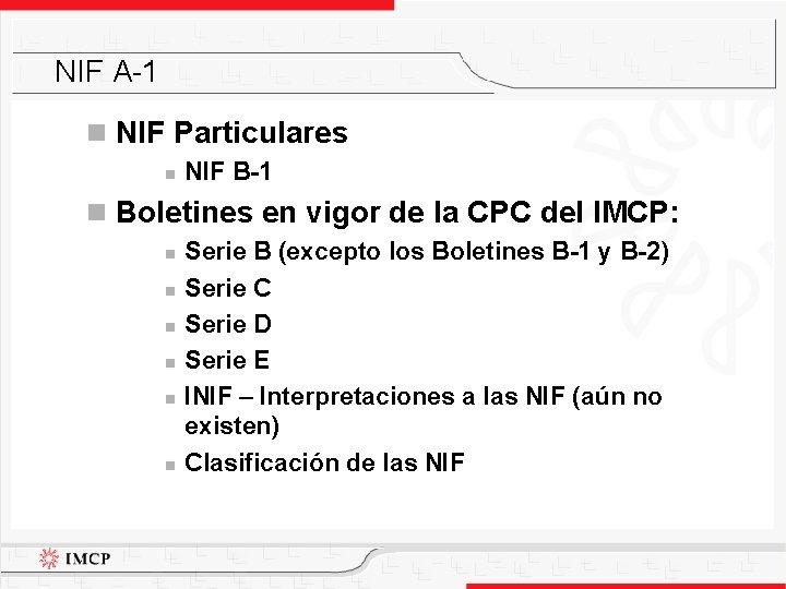 NIF A-1 n NIF Particulares n NIF B-1 n Boletines en vigor de la
