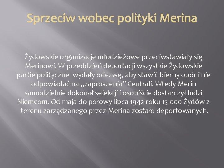 Sprzeciw wobec polityki Merina Żydowskie organizacje młodzieżowe przeciwstawiały się Merinowi. W przeddzień deportacji wszystkie