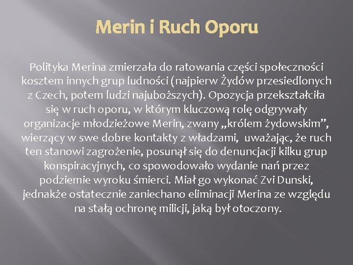Merin i Ruch Oporu Polityka Merina zmierzała do ratowania części społeczności kosztem innych grup