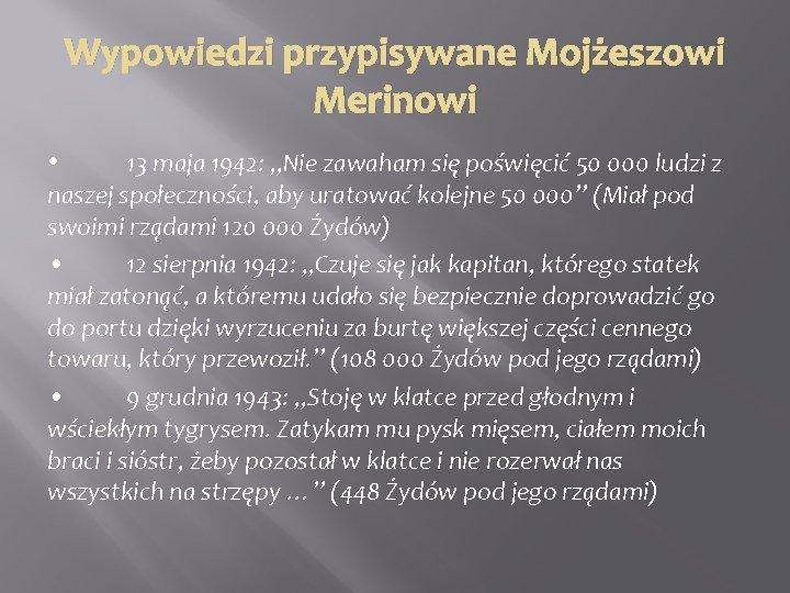 """Wypowiedzi przypisywane Mojżeszowi Merinowi • 13 maja 1942: """"Nie zawaham się poświęcić 50 000"""