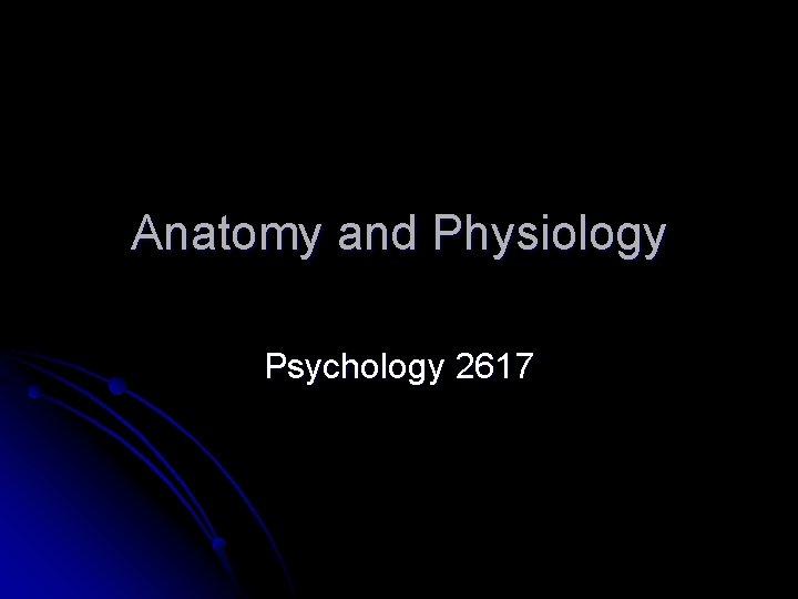 Anatomy and Physiology Psychology 2617