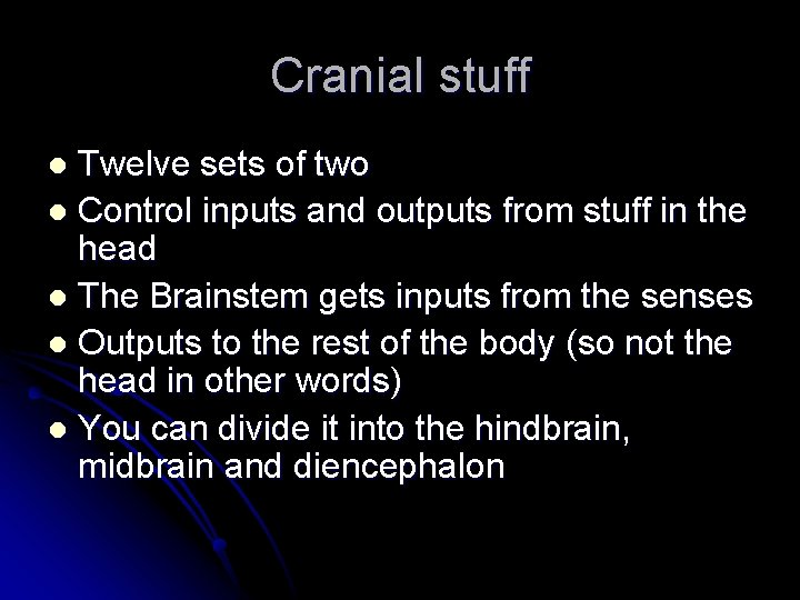 Cranial stuff Twelve sets of two l Control inputs and outputs from stuff in