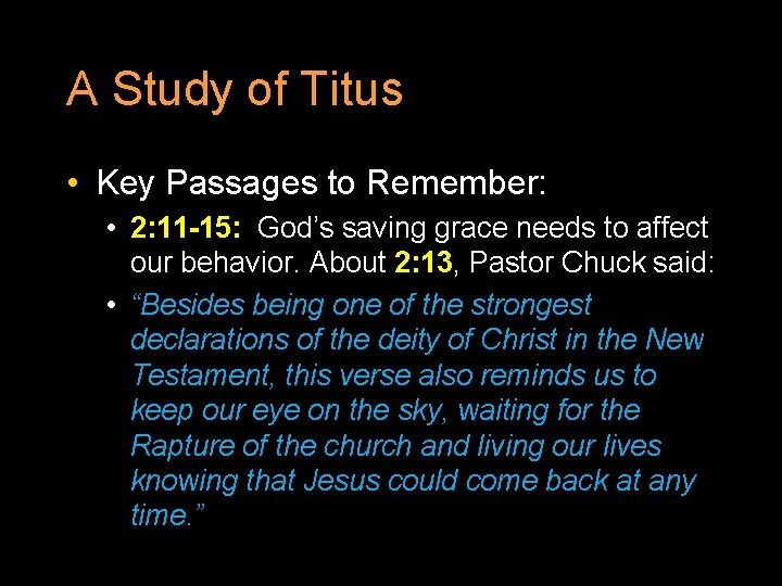 A Study of Titus • Key Passages to Remember: • 2: 11 -15: God's