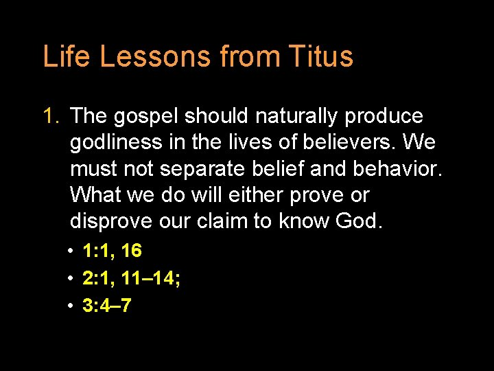 Life Lessons from Titus 1. The gospel should naturally produce godliness in the lives